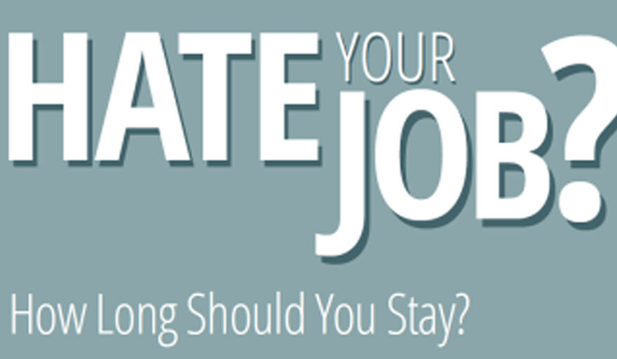 Hate your job? How long should you stay?