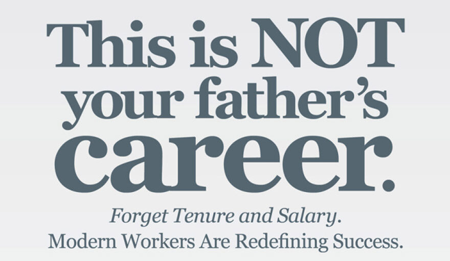 This is NOT your fathers career.